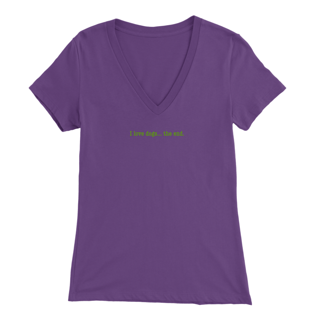 I Love Dogs... The End - Ladies V-Neck Tee