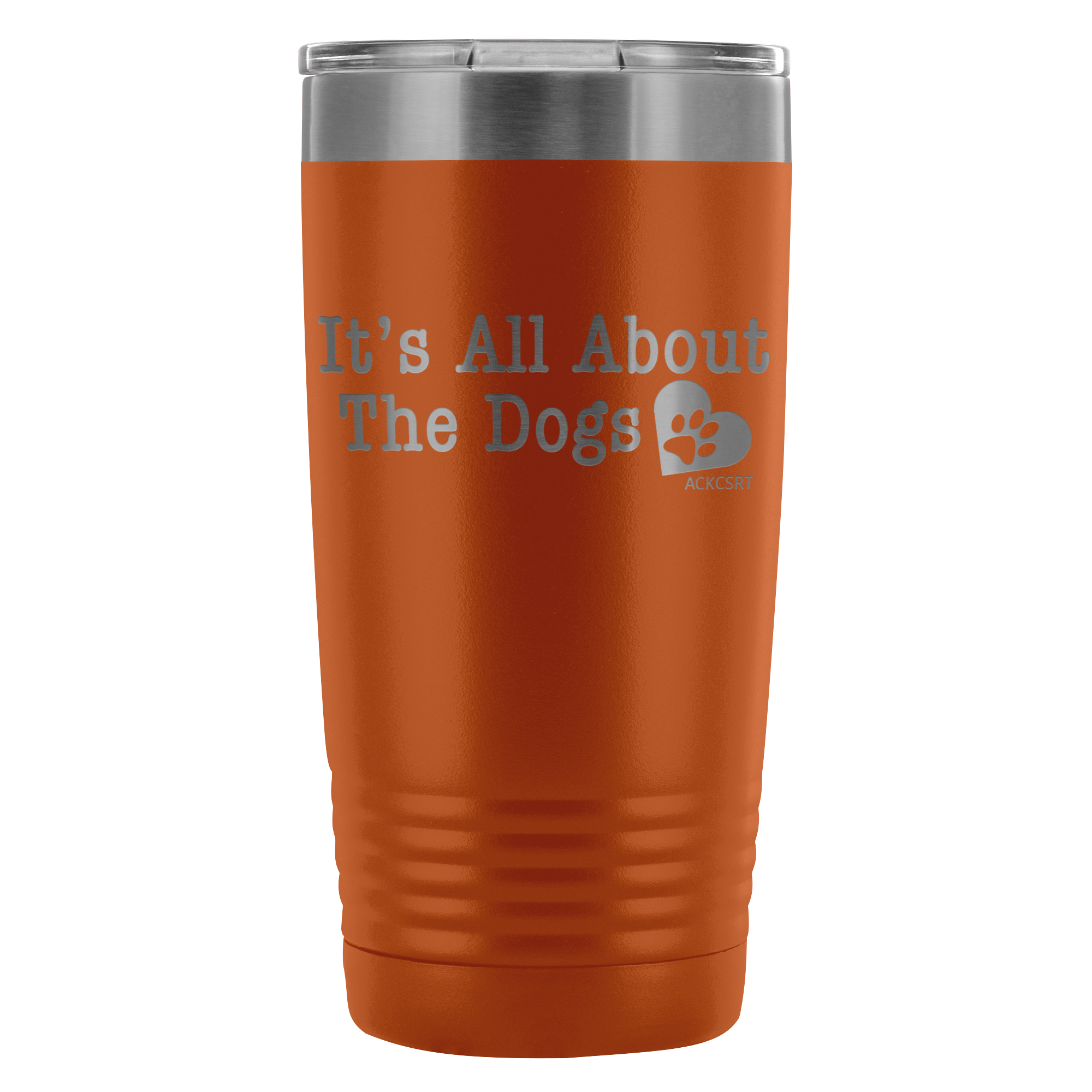 It's All About The Dogs - 20 oz. Tumbler