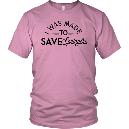 I Was Made To Save Springers - Unisex T-Shirt