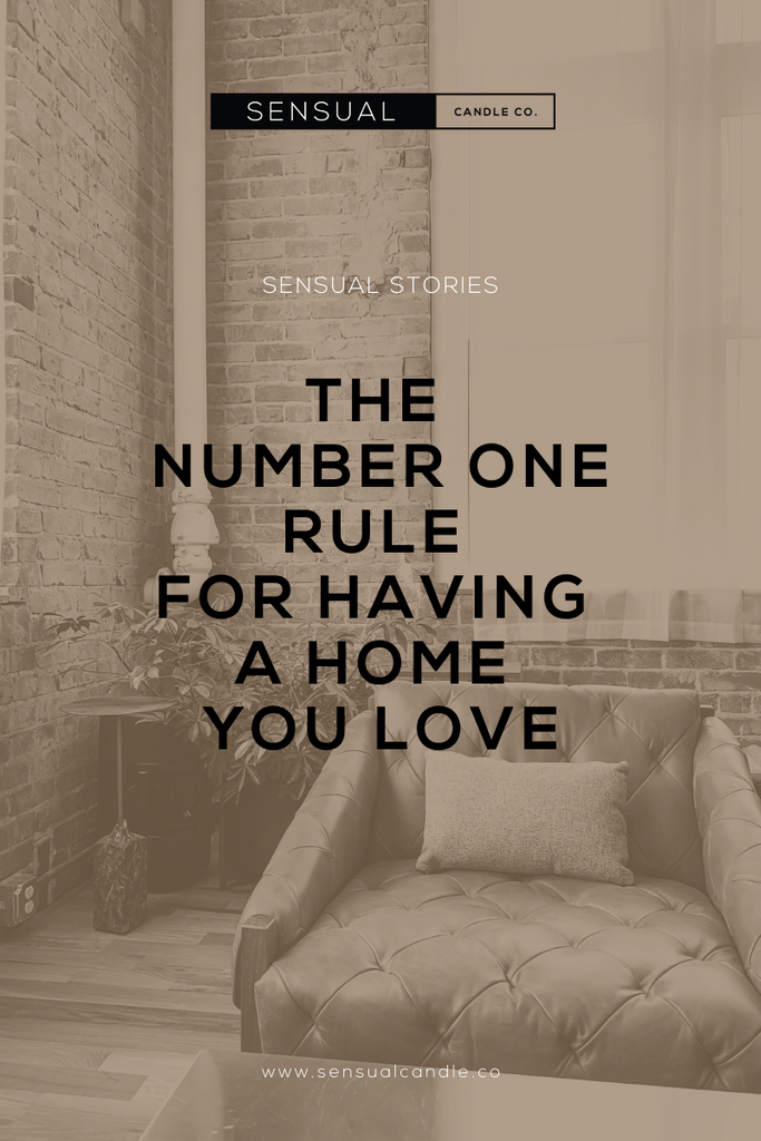 The Number One Rule for Having a Home You Love
