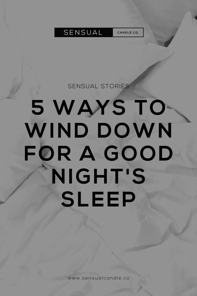 5 Ways to Wind Down for a Good Night's Sleep