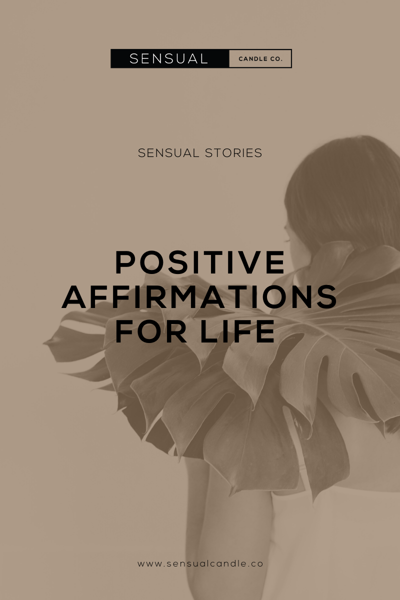 Sensual Candle Co Positive Affirmations for Life Sensual Stories Blog