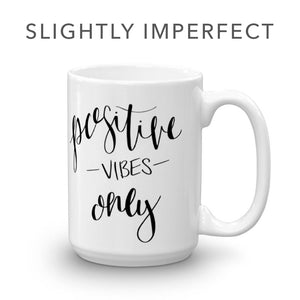 *Positive Vibes Only – Slightly Imperfect