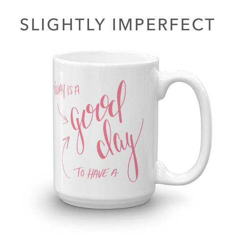 *Today is a good day – Slightly Imperfect