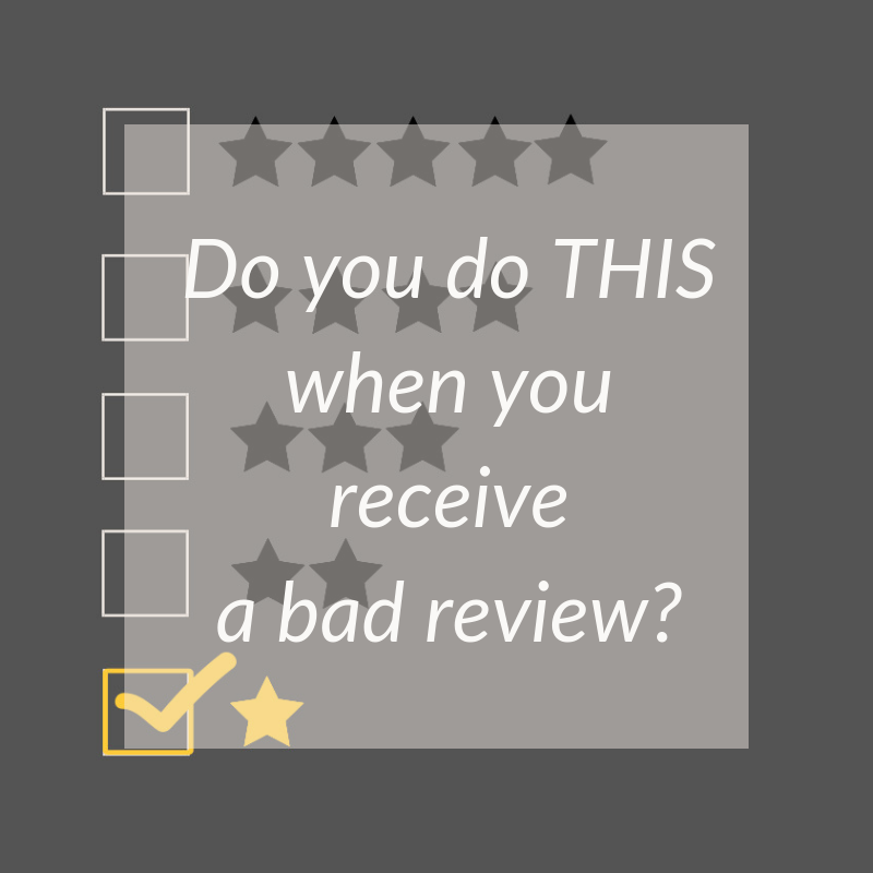Do you do THIS when you receive a bad review?