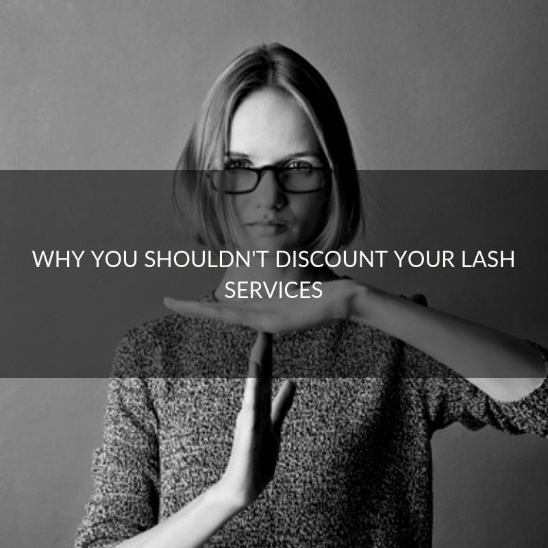 Why you shouldn't discount your lash services