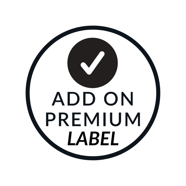 PREMIUM CUSTOM LABELS ADD $65