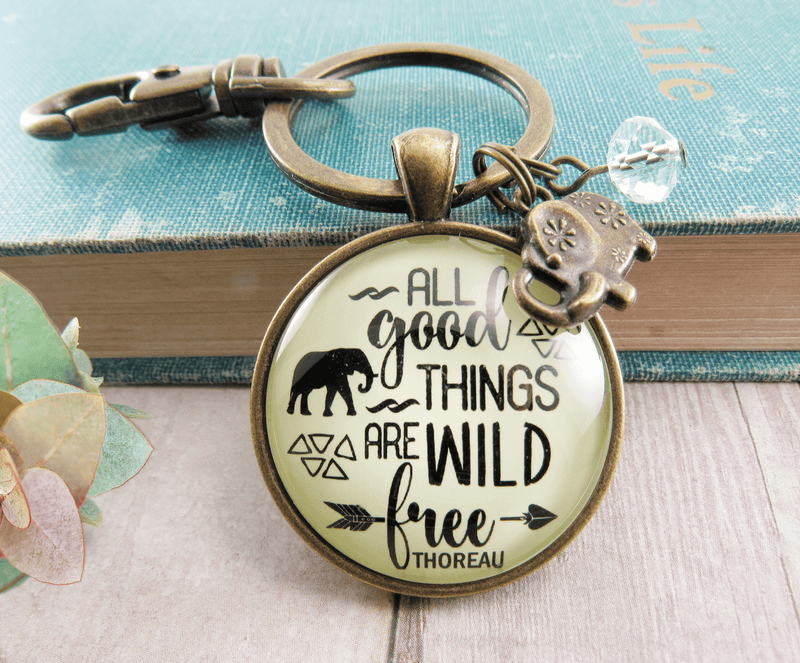 Wild And Free Keychain All Good Things Thoreau Quote Adventure Jewelry Women Elephant - Gutsy Goodness