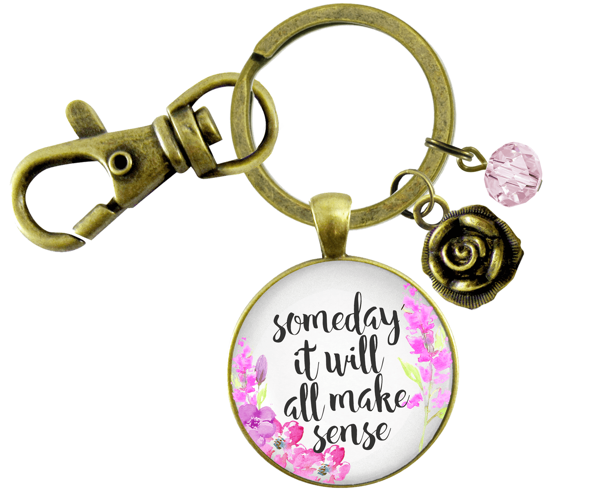 Some Day It Will All Make Sense Keychain EncourEing Womens Jewelry Flower Heart Charm - Gutsy Goodness