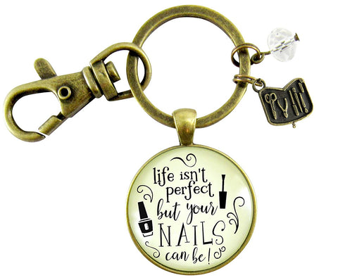 Manicurist Gift Keychain Life Isn't Perfect But Nails Can Be Beautician Jewelry Glam Quote Gift For Women