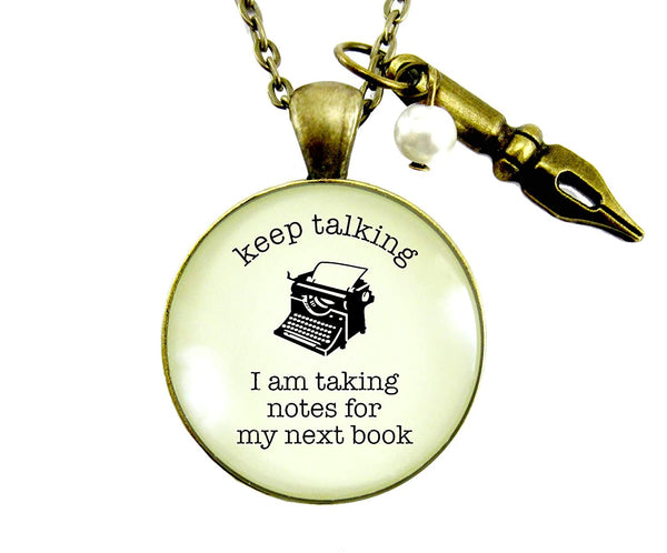 "36"" Author Necklace Keep Talking I Am Taking Notes For My Book Jewelry For Writers Funny Quote Pendant Pen Charm"