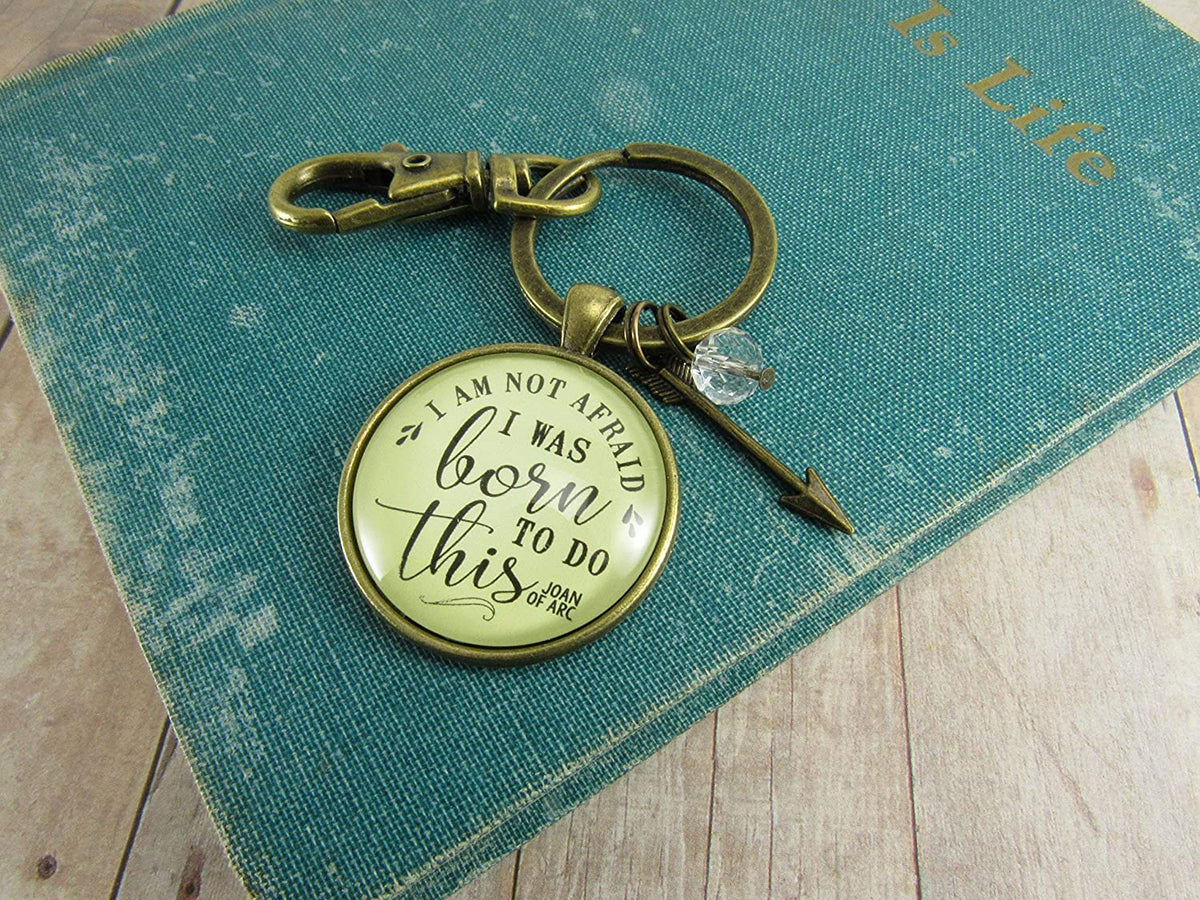 Brave Keychain I am Not Afraid I Was Born To Do This Joan of Arc Fearless Gift Charm Pendant Boho Jewelry For Women