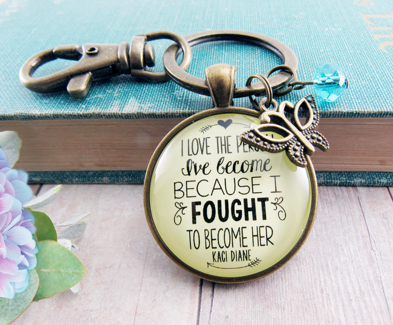 Brave women Mantra Keychain I Love the Person I've Become Life Quote Jewelry - Gutsy Goodness