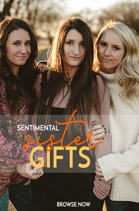 Sentimental SISTER GIFTS