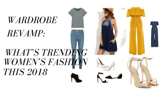 Wardrobe Revamp: What's Trending in Women's Fashion for 2018