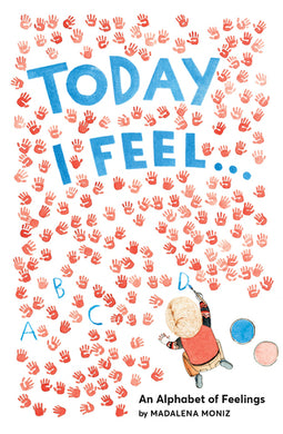 Today I Feel... An Alphabet of Feelings