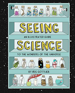 Seeing Science: An Illustrated Guide to the Wonders of the Universe