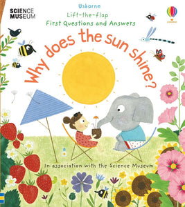 First Questions and Answers Why does the sun shine?