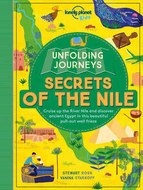Lonely Planet Kids: Unfolding Journeys: Secrets of the Nile