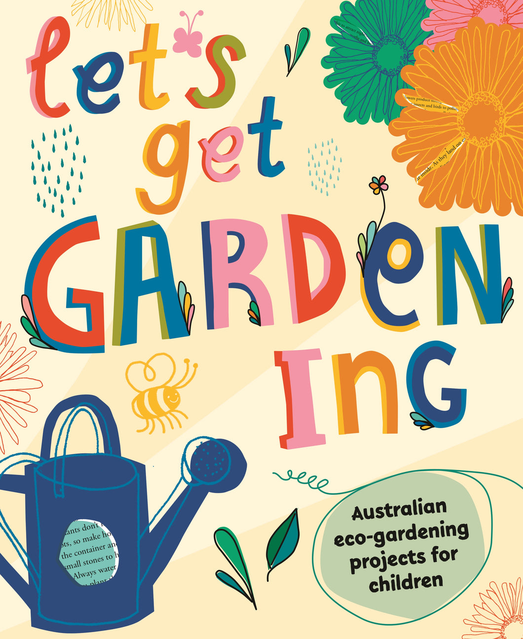Let's Get Gardening - Australian Eco-gardening Projects for Children