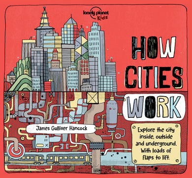 Lonely Planet Kids: How Cities Work