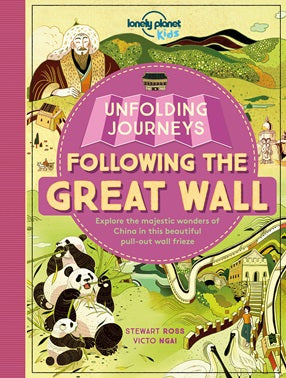 Lonely Planet Kids: Unfolding Journeys: Following the Great Wall