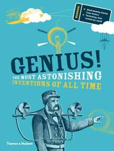 Genius! The Most Astonishing Inventions of All Time