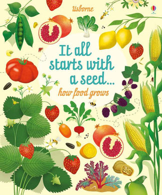 It all starts with a seed ... How Food Grows