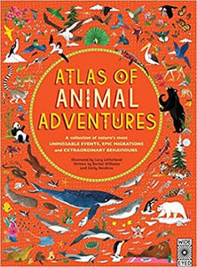 Atlas of Animal Adventures: A Collection of Nature's Most Unmissable Events