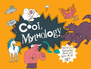 Cool Mythology: Filled with Fantastic Facts for Kids of All Ages