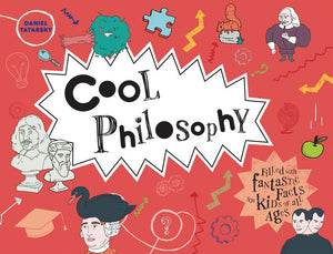 Cool Philosophy: 50 Fantastic Facts for Kids of All Ages