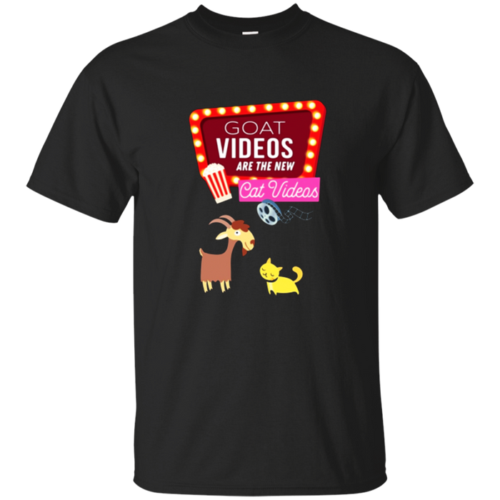 Goat Videos Are The New Cat Videos Funny Goats T-Shirt