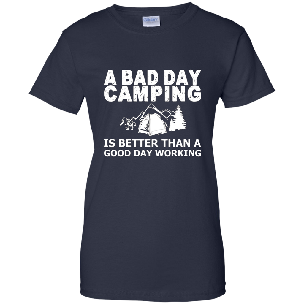A Bad Day Camping Is Better - Funny Camping T-shirt