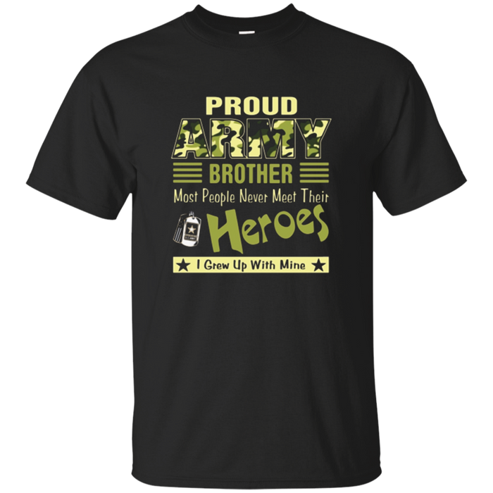 Proud U.S Army Brother T-Shirt I Grew Up With My Hero Tee