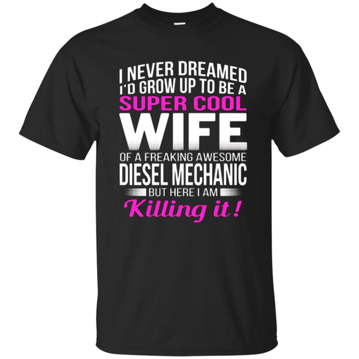 Diesel Mechanic's Wife T Shirt Funny Gift
