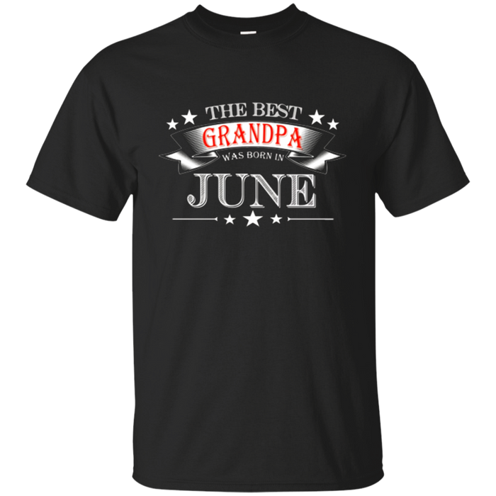 Mens The Best Grandpa was Born in June T-Shirt