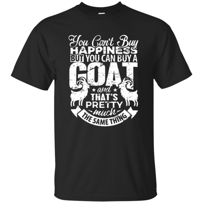 Goats T-Shirt You Can't Buy Happiness Goat Gift Shirt