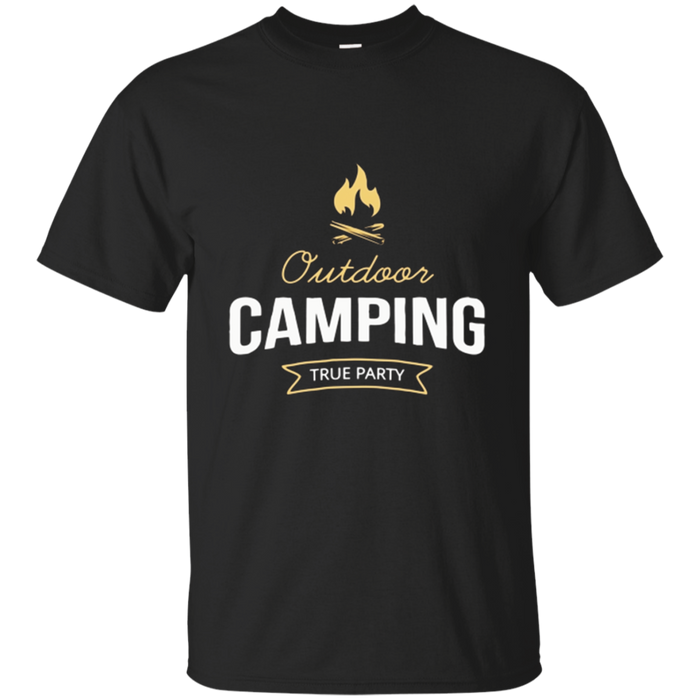 Outdoor Camping Tshirt True Party Mountain Hiking Adventure