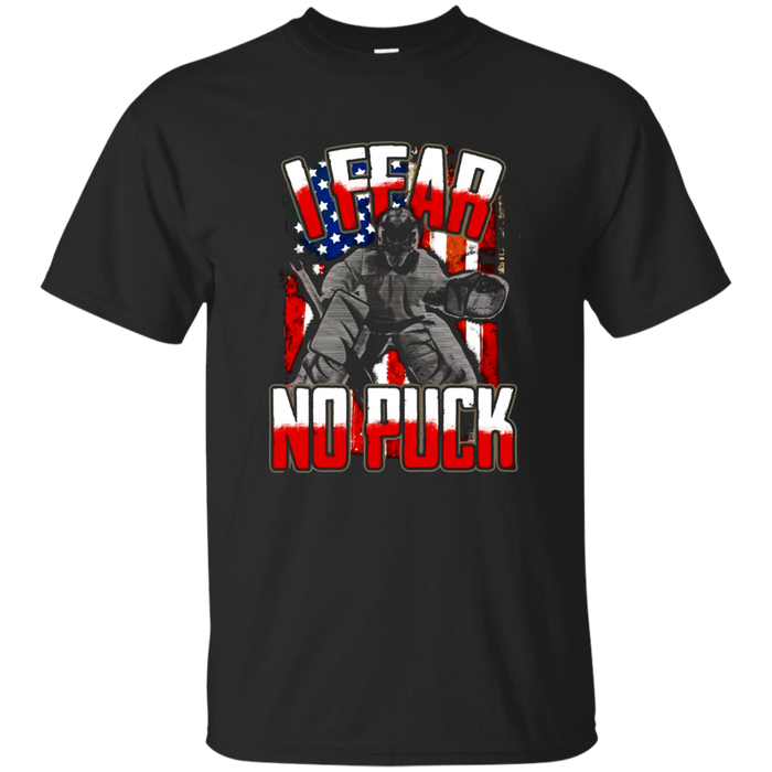 I Fear No Puck Funny Hockey Goalie T-Shirt