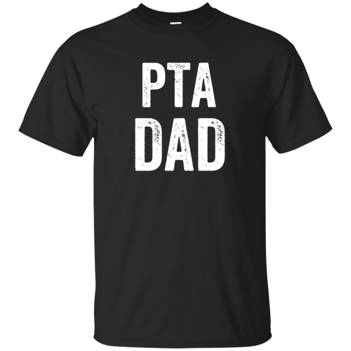 PTA Parent Teacher Father T-Shirt For The School Parent