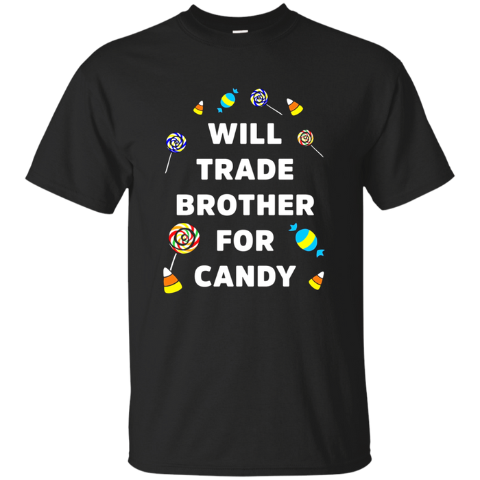 Will Trade Brother for Candy Halloween T-Shirt Funny Sister