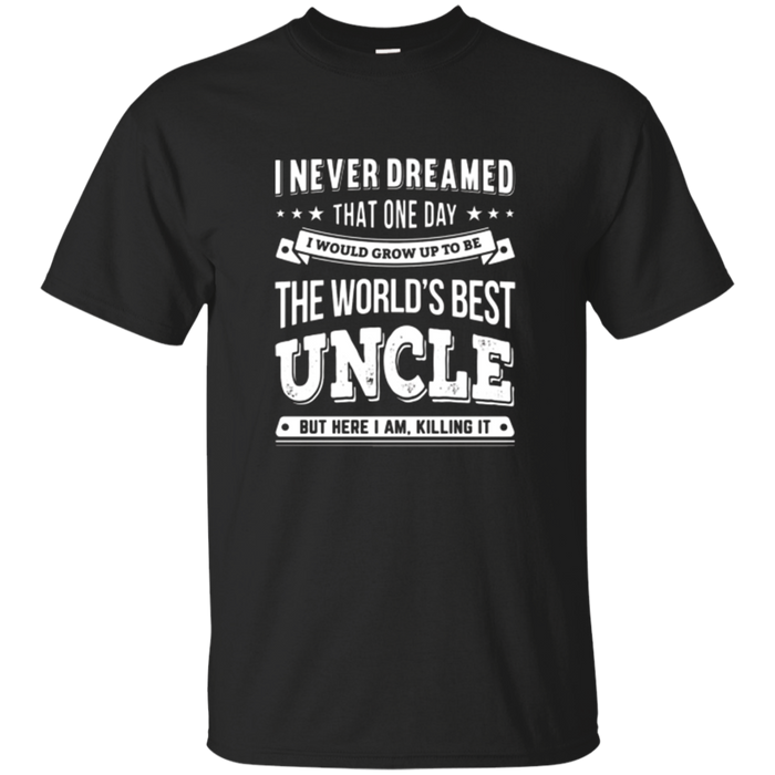 World's Best Uncle T-Shirt - Gift For Uncle & Brother Shirt