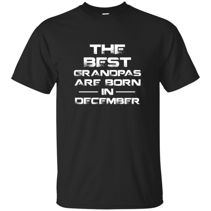 The Best Grandpas Are Born In December T-shirt