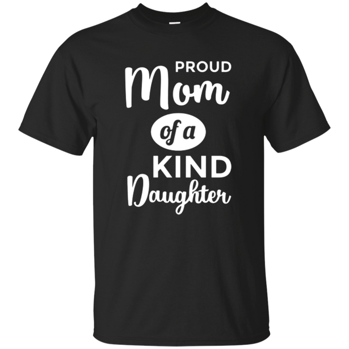 Proud Mom of a Kind Daughter Parenthood Mother T-Shirt