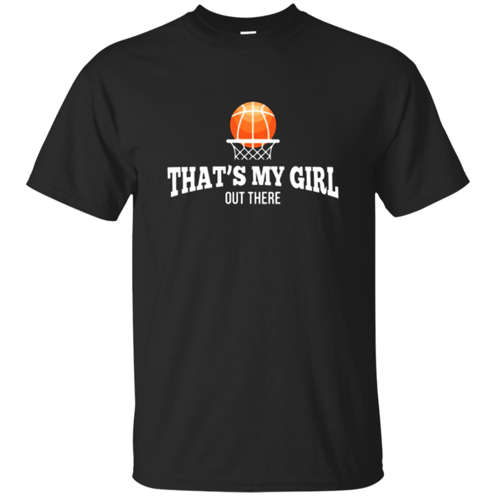 Basketball T-Shirt for Mom & Dad That's my Girl