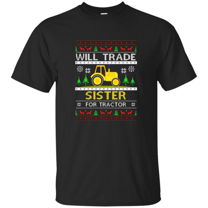 Pattern Christmas Will Trade Sister For Tractor T-shirt