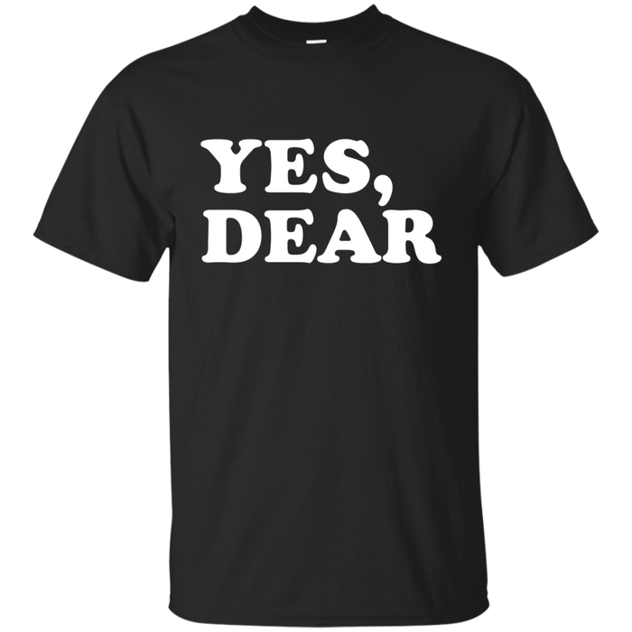 Yes Dear Funny T-shirt Whipped Husband Marriage Valentine