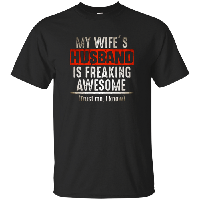 "The OFFICIAL ""My Wife's Husband is Freaking Awesome"" T-shirt"