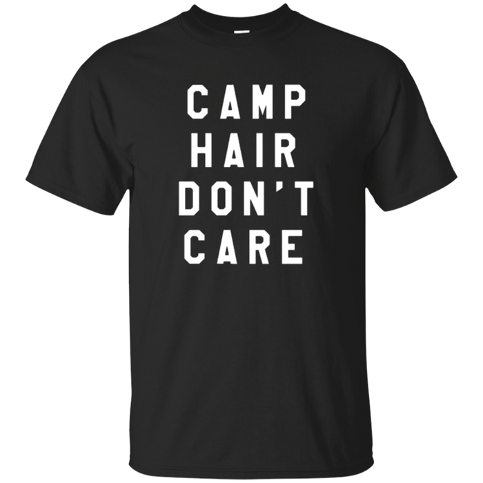 Camp Hair Don't Care Outdoor Hiking Camping Tshirt