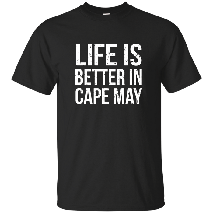 Life Is Better on Cape May Shirt New Jersey Travel Vacation